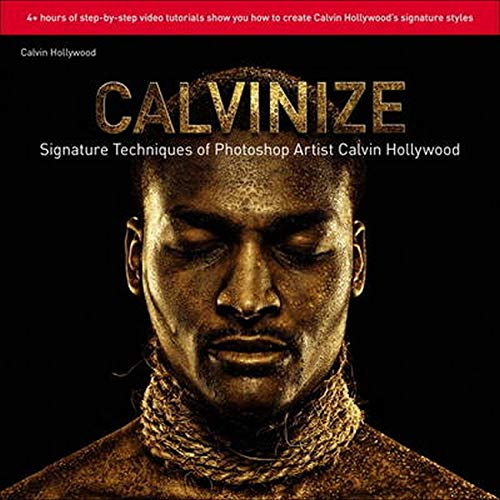 9780321772794: Calvinize: Signature Techniques of Photoshop Artist Calvin Hollywood