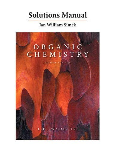 Solutions Manual for Organic Chemistry: Wade, Leroy G.;