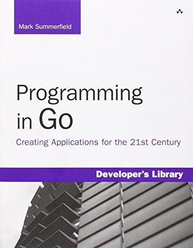 9780321774637: Programming in Go: Creating Applications for the 21st Century (Developer's Library)
