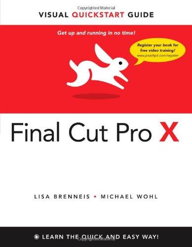9780321774668: Final Cut Pro X: Visual QuickStart Guide