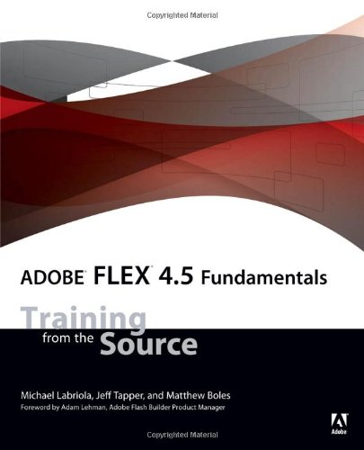 9780321777126: Adobe Flex 4.5 Fundamentals: Training from the Source