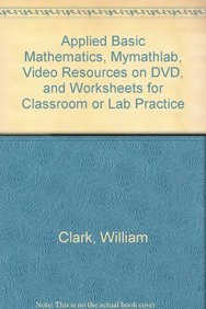 9780321779946: Applied Basic Mathematics, MyMathLab, Video Resources on DVD, and Worksheets for Classroom or Lab Practice (2nd Edition)