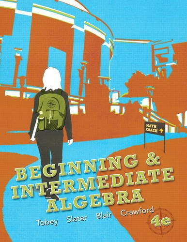 Beginning & Intermediate Algebra (4th Edition): Tobey Jr., John; Slater, Jeffrey; Blair, Jamie;...