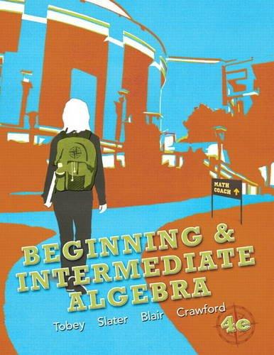 Beginning & Intermediate Algebra (4th Edition): Tobey Jr., John