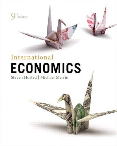 International Economics (9th Edition) (The Pearson Series in Economics): Husted, Steven; Melvin, ...