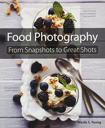 9780321784117: Food Photography: From Snapshots to Great Shots