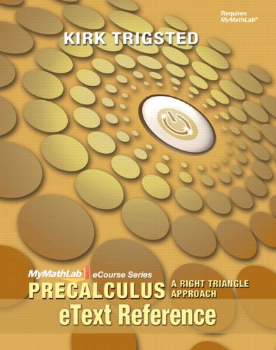 eText Reference for MyMathLab Precalculus Right Triangle: Trigsted, Kirk