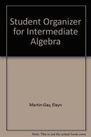 Student Organizer for Intermediate Algebra: Martin-Gay, Elayn