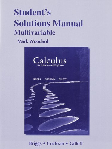 Student Solutions Manual for Calculus for Scientists and Engineers Format: Paperback: Briggs, ...