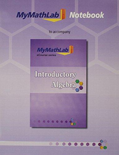 9780321786142: MyLab Math Notebook (looseleaf) for Squires / Wyrick Introductory Algebra