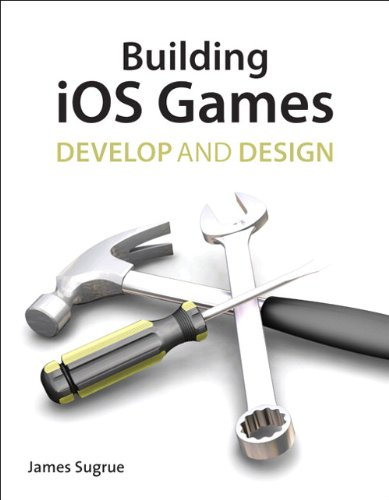 9780321786623: Building iOS Games: Develop and Design