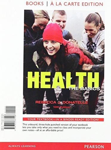9780321787446: Health: The Basics, Books a la Carte Edition (10th Edition)