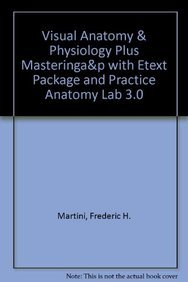 9780321788177: Visual Anatomy & Physiology Plus MasteringA&P with eText Package and Practice Anatomy Lab 3.0
