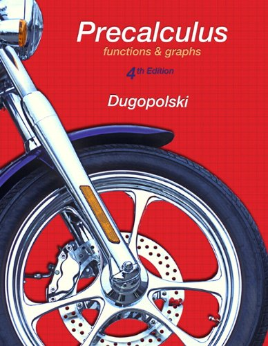 Precalculus : Functions and Graphs: Dugopolski, Mark