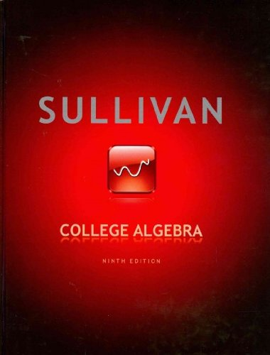 College Algebra with MathXL (12-month access) (9th Edition): Sullivan, Michael