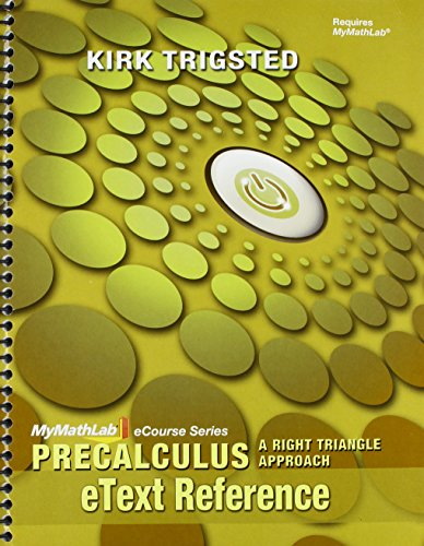 9780321790668: MyLab Math for Trigsted Precalculus: A Right Triangle Approach - Access Card Plus eText Reference Guide (MyMathLab eCourse)