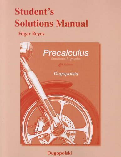 Student's Solutions Manual for Precalculus: Functions and: Dugopolski, Mark