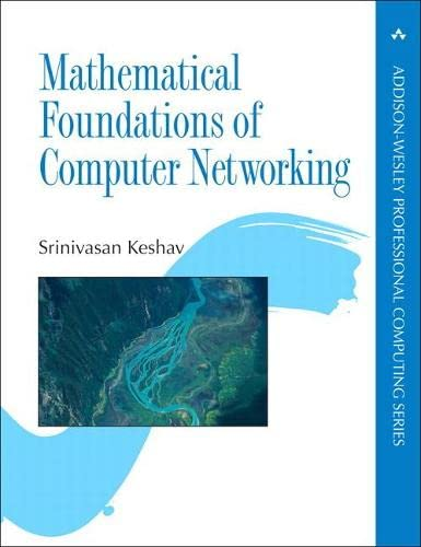 9780321792105: Mathematical Foundations of Computer Networking (Addison-Wesley Professional Computing Series)