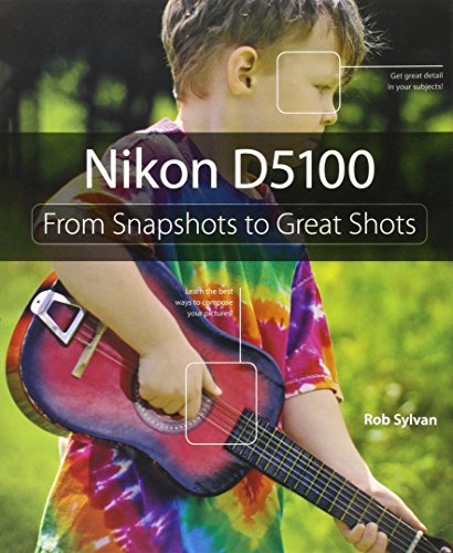 9780321793843: Nikon D5100: From Snapshots to Great Shots