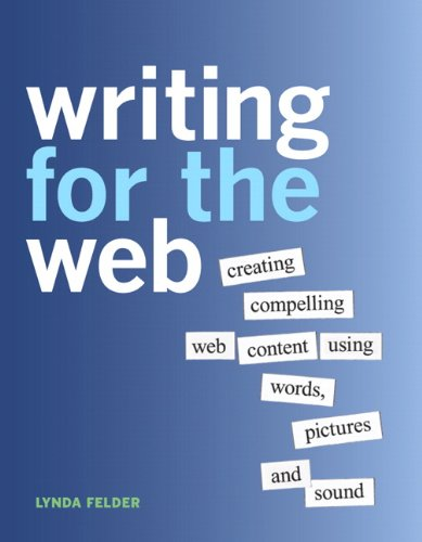9780321794437: Writing for the Web: Creating Compelling Web Content Using Words, Pictures, and Sound