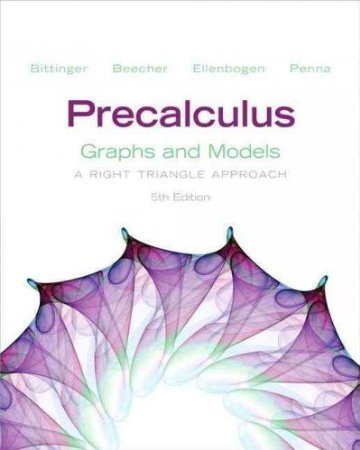 9780321795045: Precalculus Graphs and Models W/Graphing Calculator Manual: A Right Triangle Approach