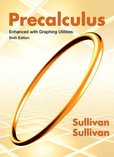 Precalculus Enhanced with Graphing Utilities (6th Edition): Sullivan, Michael