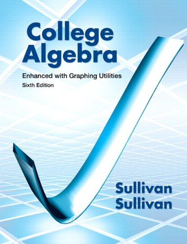 9780321795649: College Algebra Enhanced with Graphing Utilities (6th Edition)