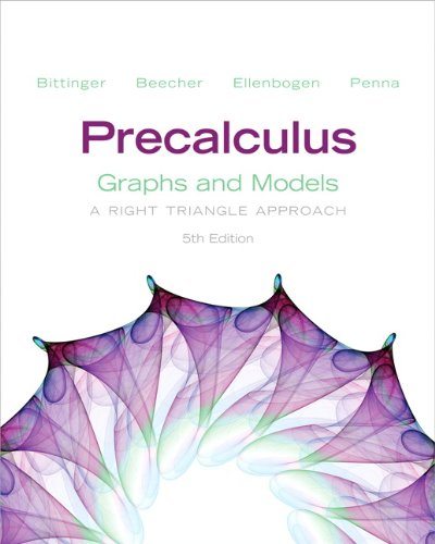 Precalculus: Graphs and Models and Graphing Calculator: Bittinger, Marvin L.;