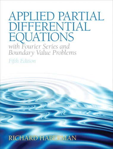9780321797056: Applied Partial Differential Equations with Fourier Series and Boundary Value Problems (5th Edition) (Featured Titles for Partial Differential Equations)