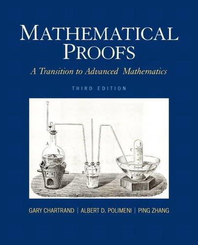 9780321797094: Mathematical Proofs: A Transition to Advanced Mathematics (3rd Edition) (Featured Titles for Transition to Advanced Mathematics)