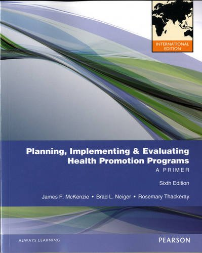9780321799159: Planning, Implementing, & Evaluating Health Promotion Programs: A Primer: International Edition