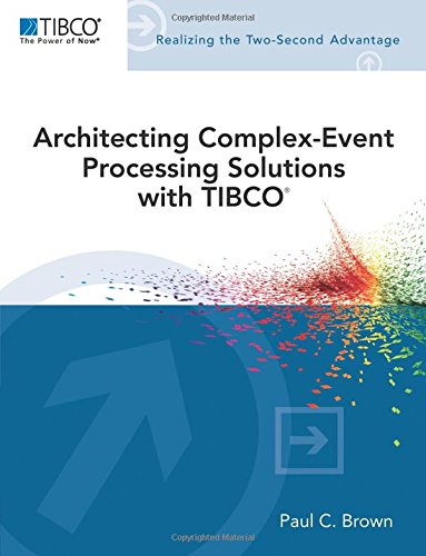 9780321801982: Architecting Complex-Event Processing Solutions with TIBCO (Tibco Press)