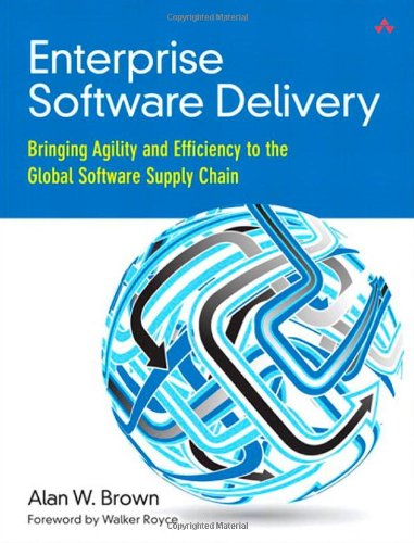 9780321803016: Enterprise Software Delivery: Bringing Agility and Efficiency to the Global Software Supply Chain