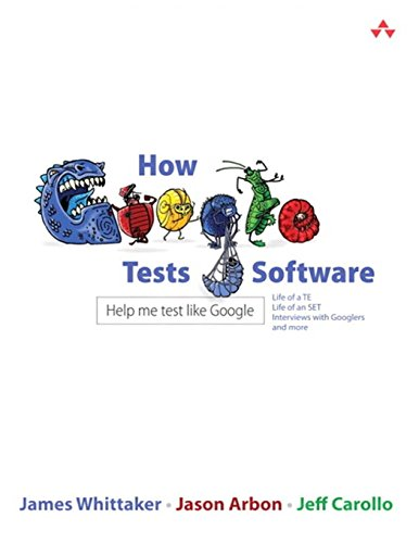 9780321803023: How Google Tests Software
