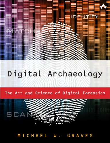 9780321803900: Digital Archaeology: The Art and Science of Digital Forensics