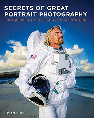 9780321804143: Secrets of Great Portrait Photography: Photographs of the Famous and Infamous