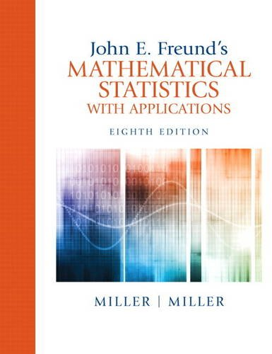 9780321807090: John E. Freund's Mathematical Statistics with Applications (8th Edition)