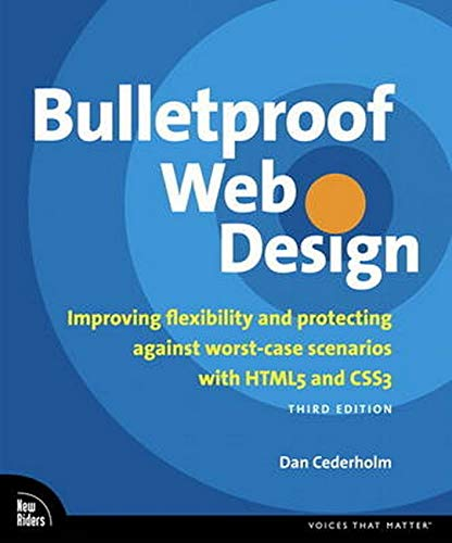 9780321808356: Bulletproof Web Design: Improving Flexibility and Protecting Against Worst-Case Scenarios with Html5 and Css3 (Voices That Matter)