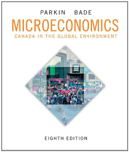 Microeconomics: Canada in the Global Environment, Eighth: Parkin, Michael; Bade,