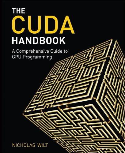 9780321809469: The CUDA Handbook: A Comprehensive Guide to GPU Programming