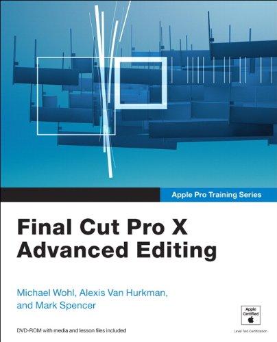 9780321810229: Apple Pro Training Series: Final Cut Pro X Advanced Editing