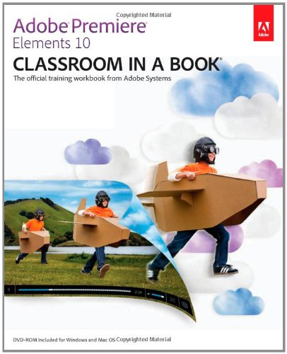 9780321811011: Adobe Premiere Elements 10: Classroom in a Book