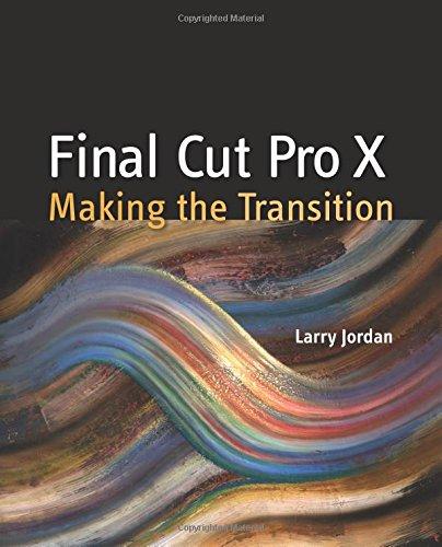 9780321811264: Final Cut Pro X: Making the Transition