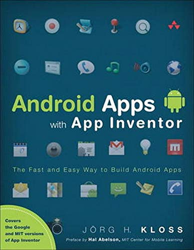 9780321812704: Android Apps with App Inventor: The Fast and Easy Way to Build Android Apps