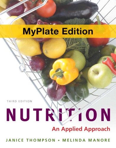 Nutrition: An Applied Approach, MyPlate Edition (3rd Edition): Janice Thompson, Melinda Manore