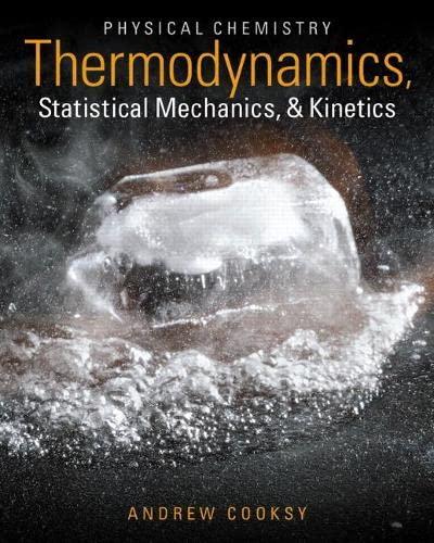 9780321814159: Physical Chemistry: Thermodynamics, Statistical Mechanics, and Kinetics