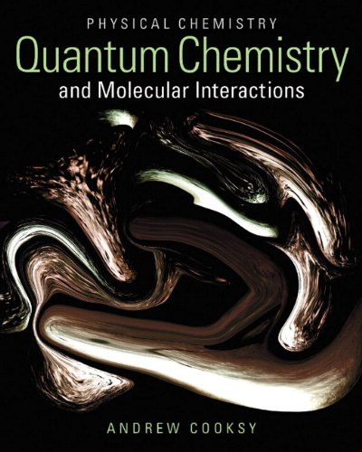 9780321814166: Physical Chemistry: Quantum Chemistry and Molecular Interactions
