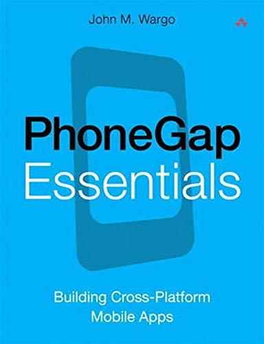 9780321814296: PhoneGap Essentials: Building Cross-Platform Mobile Apps