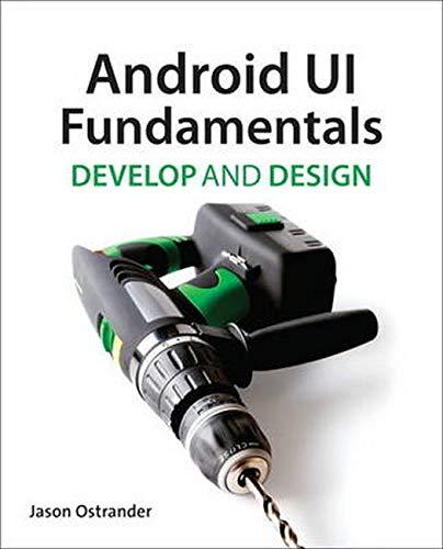 9780321814586: Android UI Fundamentals: Develop & Design (Develop and Design)
