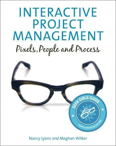 Interactive Project Management: Pixels, People, and Process: Nancy Lyons; Meghan
